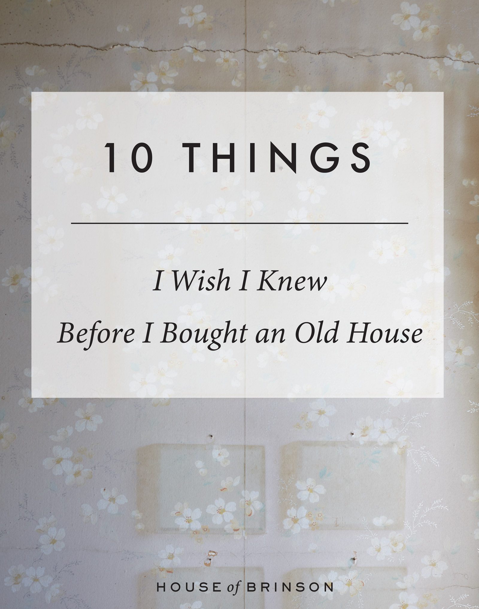 10 Things I Wish Knew Before Ing An Old House